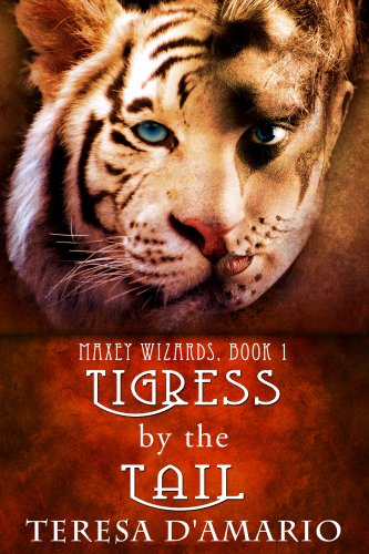 Tigress By The Tail (Maxey Wizards)