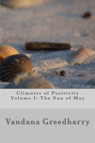 Climates of Positivity - Volume I: The Sun of May: The Sun of May (Volume 1)