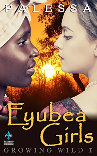 Eyubea Girls (Growing Wild Series Book 1)