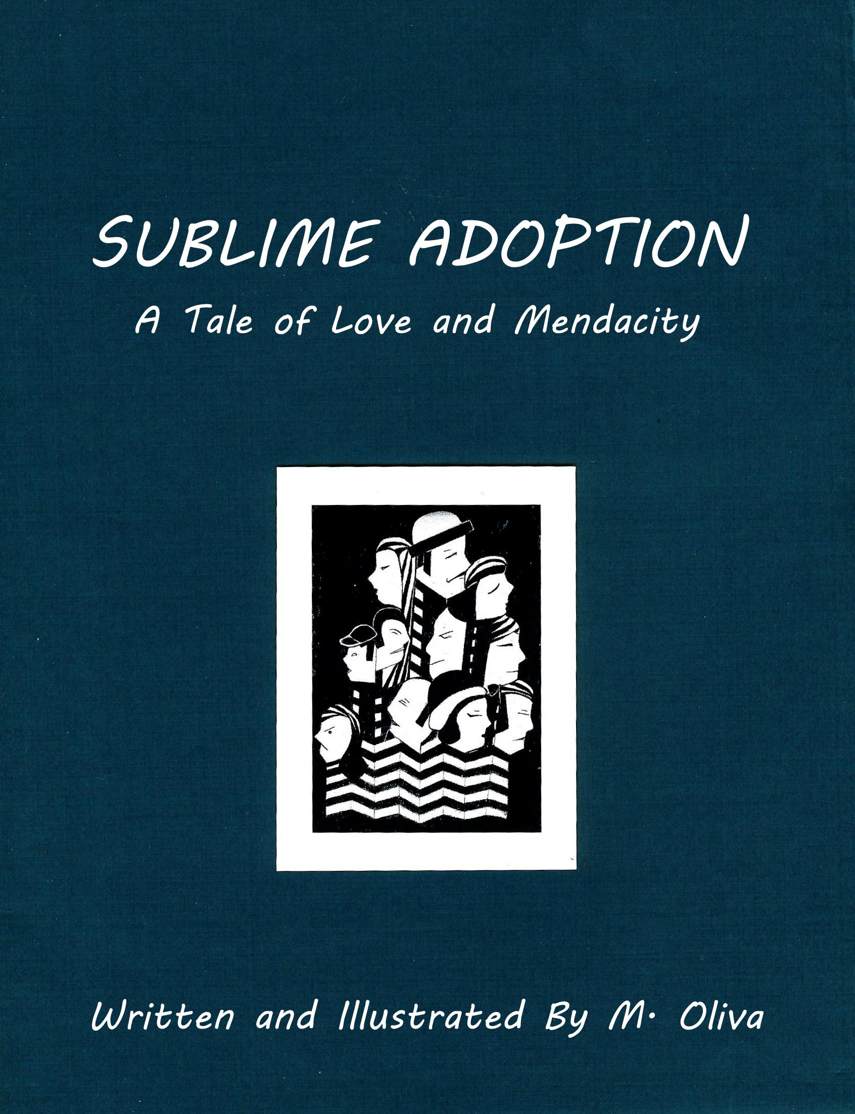 SUBLIME ADOPTION, a Tale of Love and Mendacity
