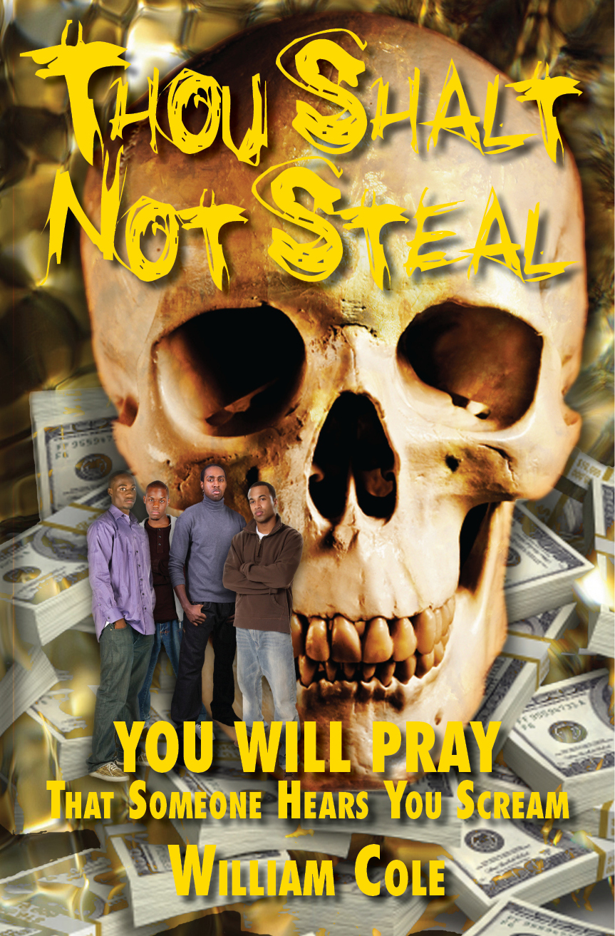 Thou Shalt Not Steal: You Will Pray That Someone Hears You Scream