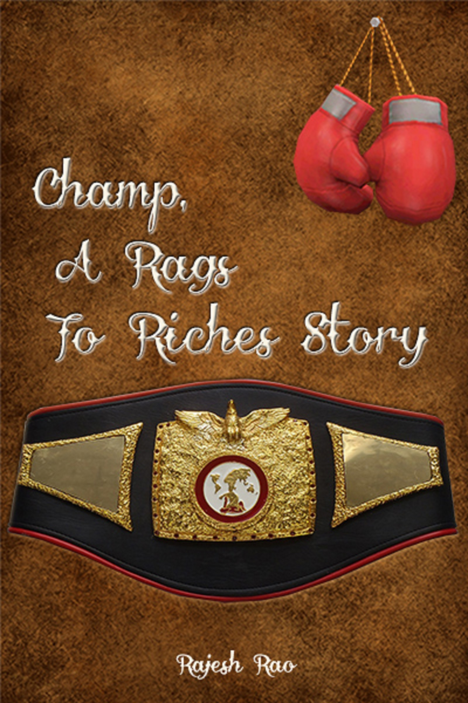 Champ, A Rags To Riches Story