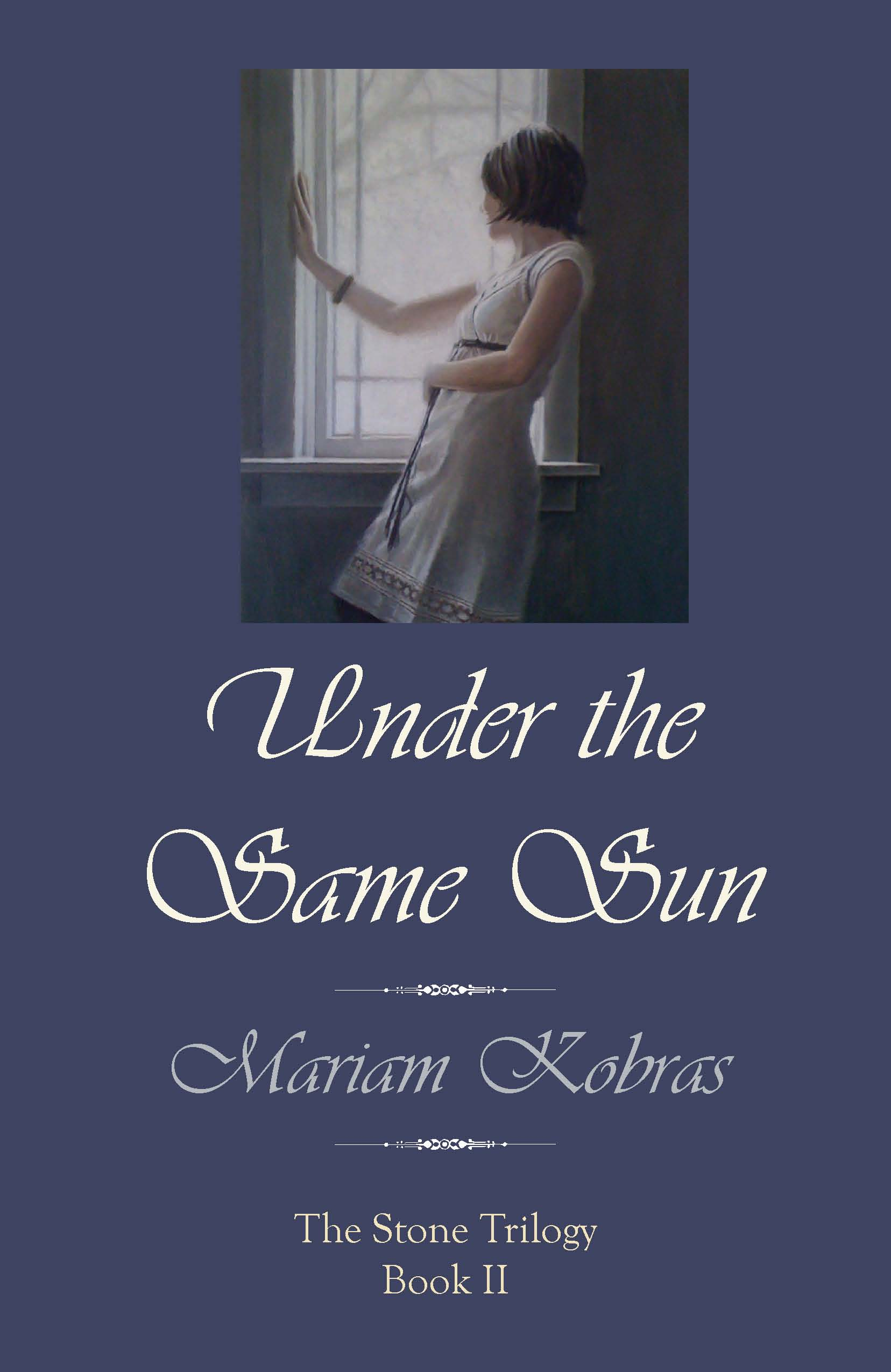 Under the Same Sun (Book II in the Stone Trilogy)