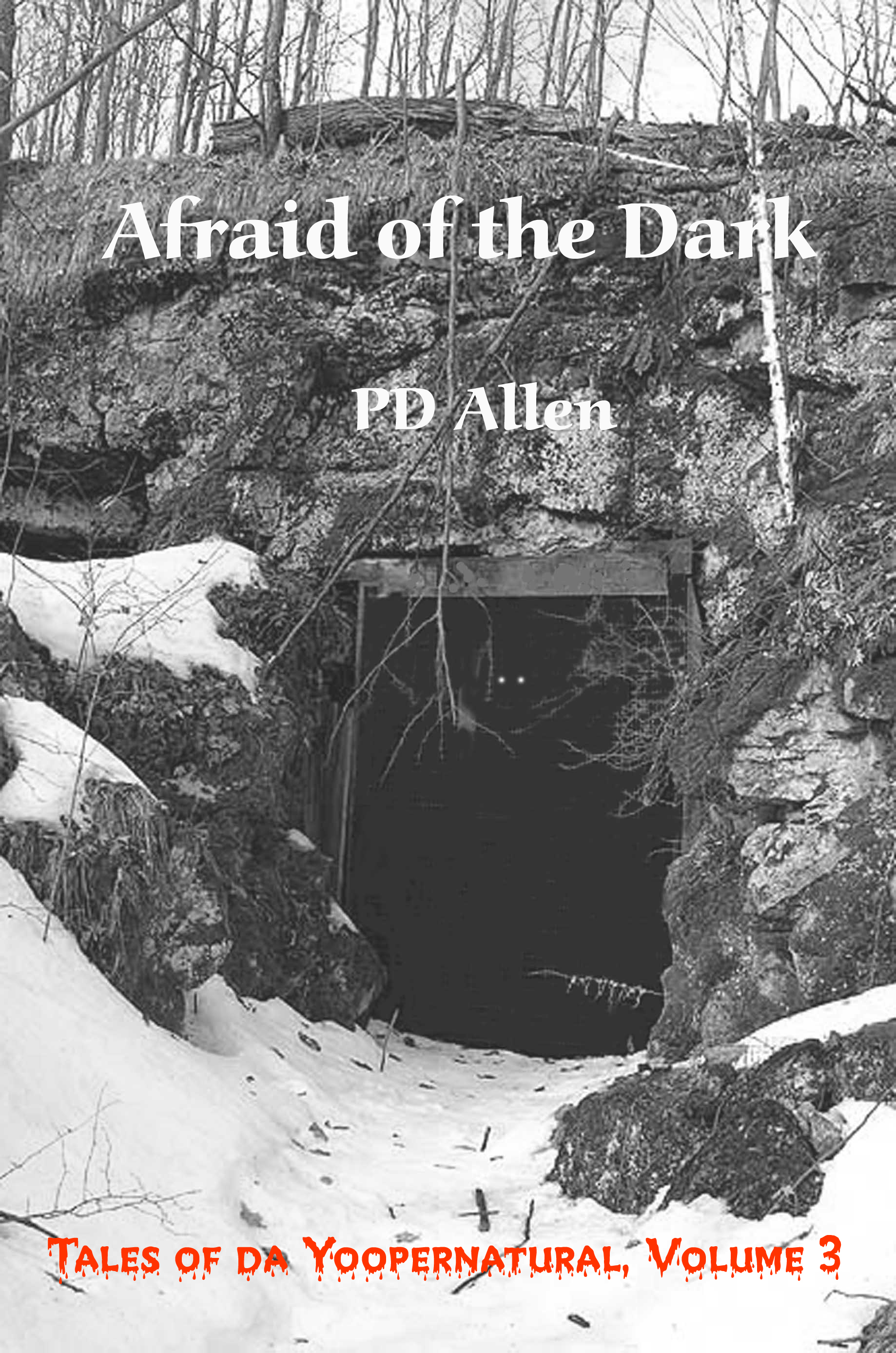 Afriad of the Dark; tales of da Yoopernatural, Volume 3