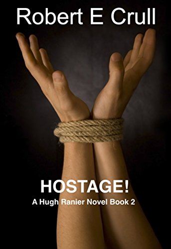 Hostage!: A Hugh Ranier Novella (Hugh Ranier Short Series Book 2)