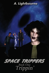 Space Trippers Book 1: Trippin'