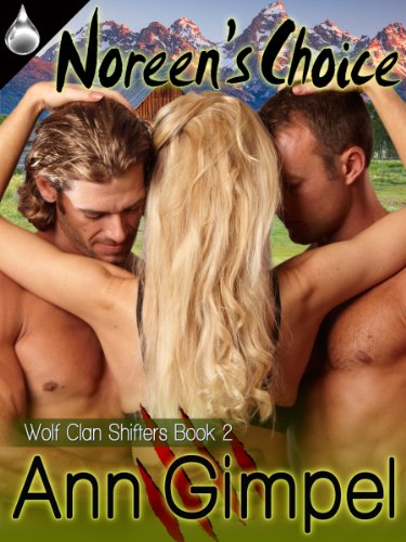 Noreen's Choice (Wolf Clan Shifters, Book 2)