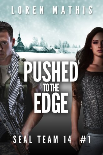 Pushed to the Edge (SEAL Team 14)