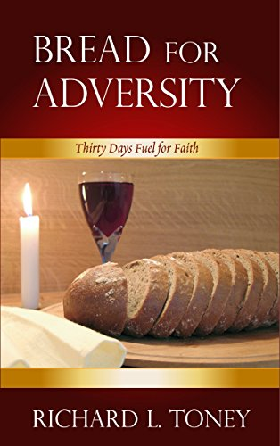 Bread For Adversity: 30 Days Devotional Fuel for Faith