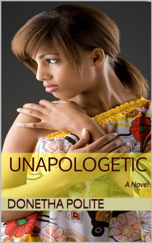 Unapologetic: A Novel (Uptown Dreams Publications Presents:)