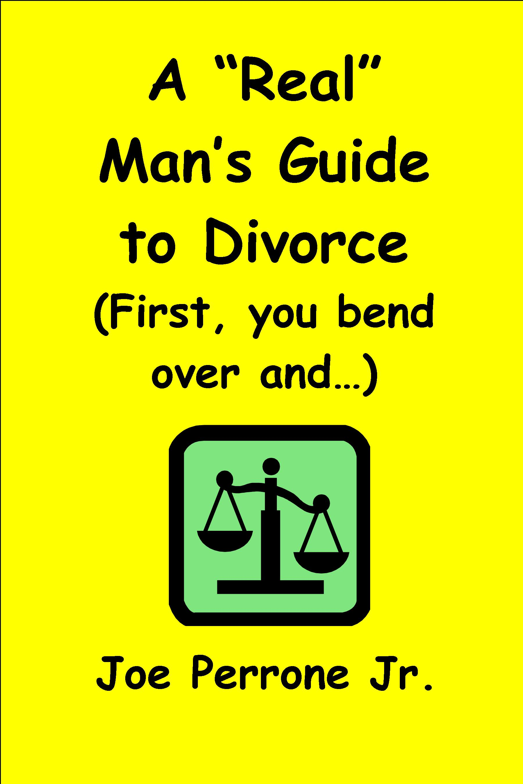A Real Man's Guide To Divorce