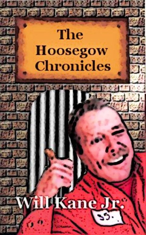 The Hoosegow Chronicles