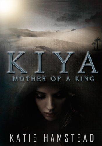 KIYA: Mother of a King (Kiya Trilogy #2)