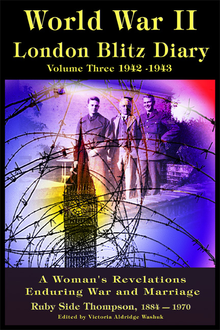 World War ll London Blitz Diary Volume 3
