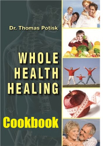 Whole Health Healing Cookbook: 40 Favorite Recipes of The Down to Earth Doctor