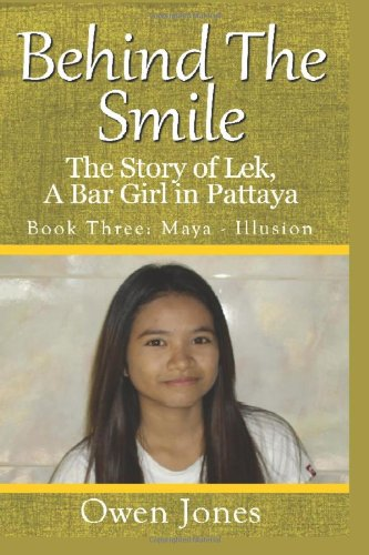 Maya - Illusion: Behind The Smile - The Story of Lek, A Bar Girl in Pattaya