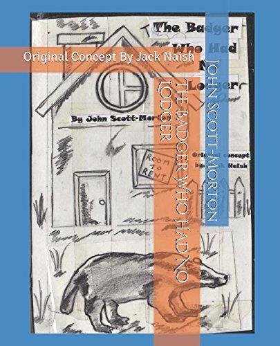 The Badger Who Had No Lodger: Original Concept By Jack Naish