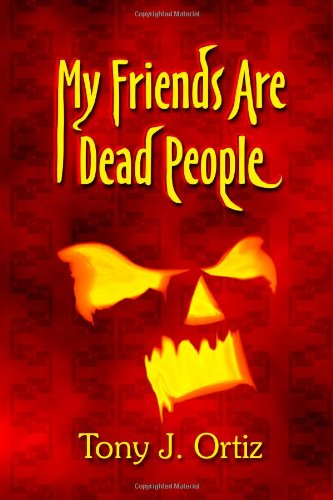 My Friends Are Dead People (Volume 1)