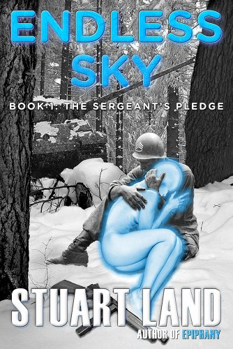 ENDLESS SKY: The Sergeant's Pledge (ENDLESS SKY Series Book 1)