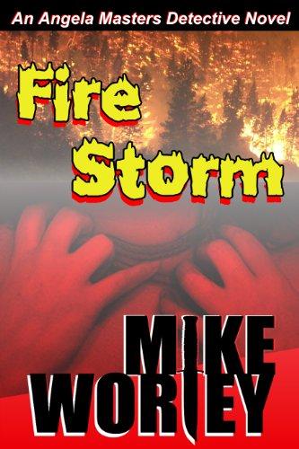 Fire Storm (An Angela Masters Detective Novel)