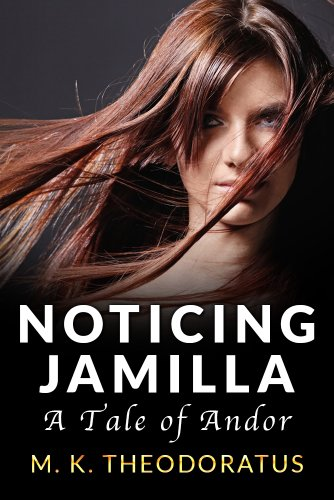 Noticing Jamilla: A Tale of Andor