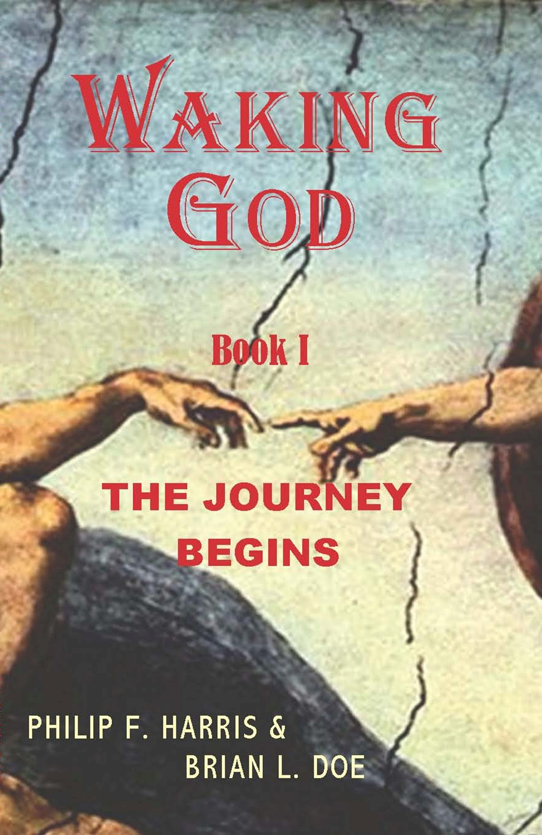Waking God: Book One: The Journey Begins
