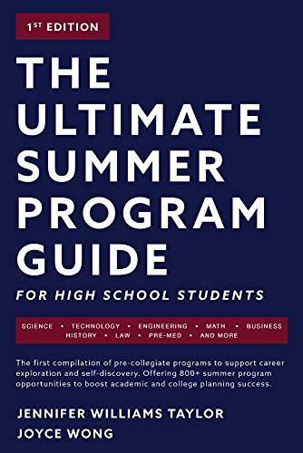 The Ultimate Summer Program Guide: For High School Students
