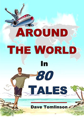 Around the World in 80 Tales: A fascinating short story collection of backpacking adventures and budget travel memoirs.