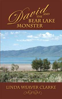 David and the Bear Lake Monster: A Family Saga in Bear Lake, Idaho