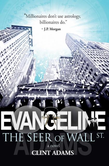 EVANGELINE The Seer of Wall St.