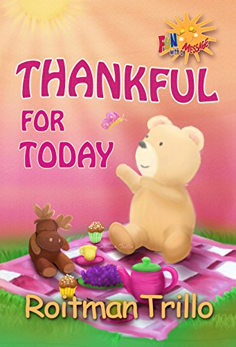Thankful For Today (Little Bear Book 1)