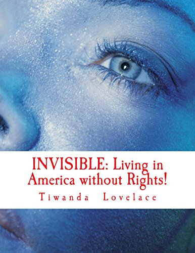 INVISIBLE: Living in America without Rights!