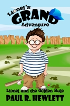 Lionel's Grand Adventure: Lionel and the Golden Rule