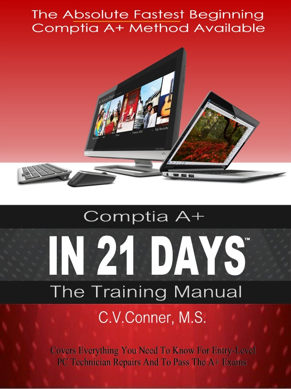 Comptia A+ In 21 Days - Training Manual (21 Day Series)