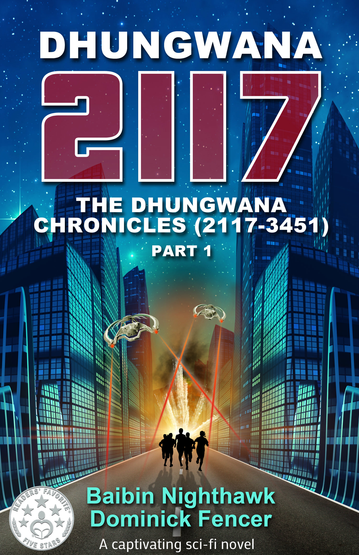 Dhungwana 2117 - The Dhungwana Chronicles (2117- 3451) Part 1