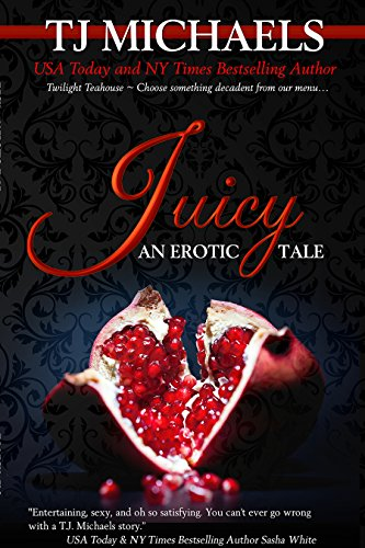 Juicy: A Twilight Teahouse Novel