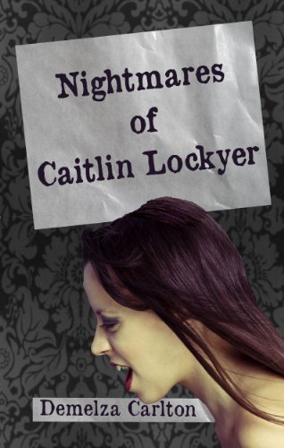Nightmares of Caitlin Lockyer (Nightmares Trilogy)