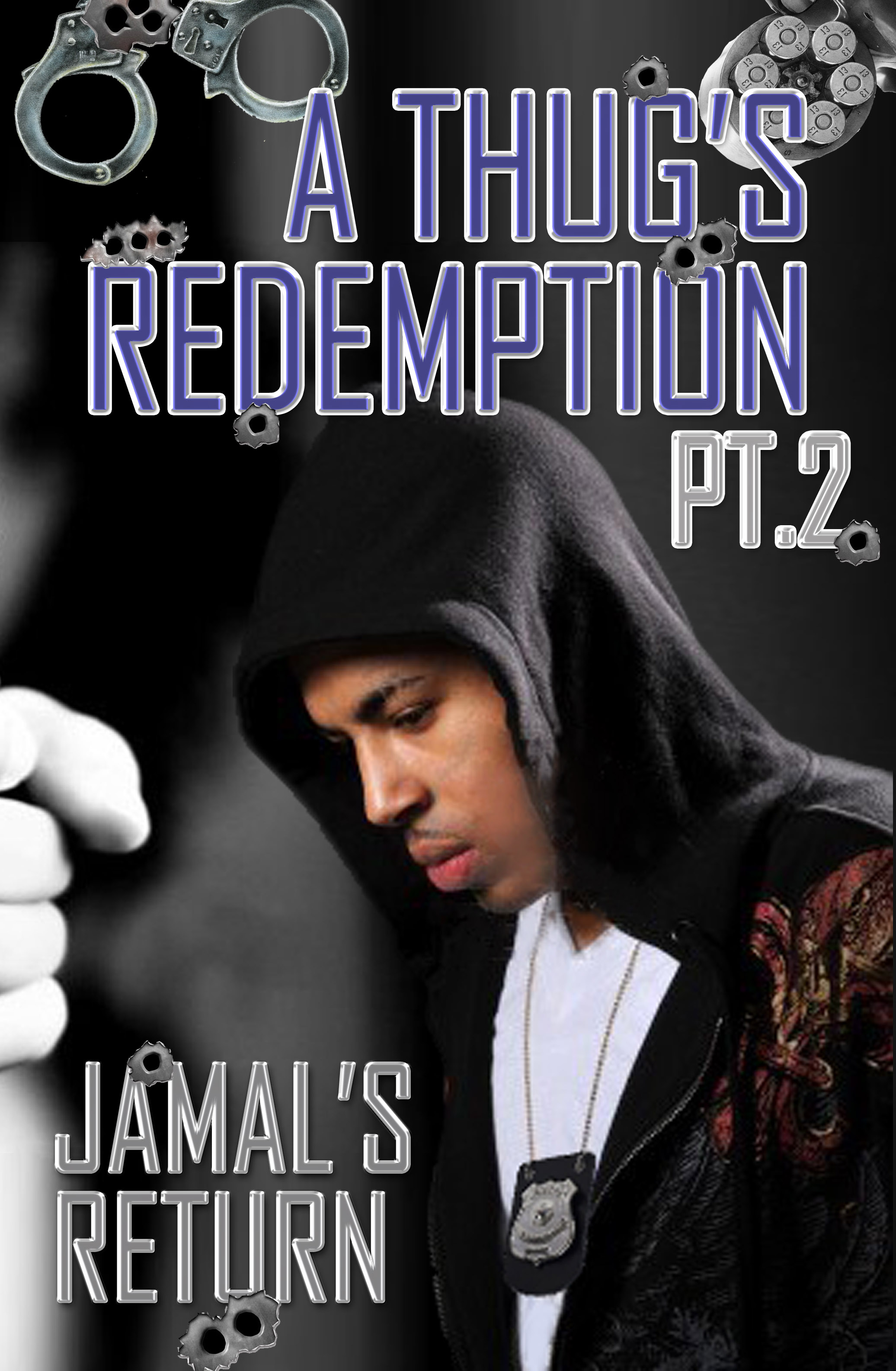 A Thug's Redemption 2: Jamal's Return
