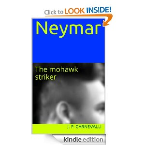 NEYMAR: The Mohawk Striker