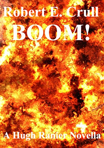Boom!: A Hugh Ranier Novella (Hugh Ranier Short Series Book 1)