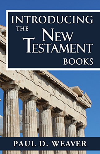 Introducing the New Testament Books: A Thorough but Concise Introduction for Proper Interpretation (Biblical Studies Book 3)