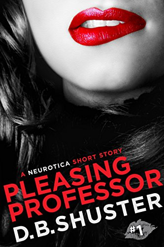 Pleasing Professor: A Neurotica Short Story
