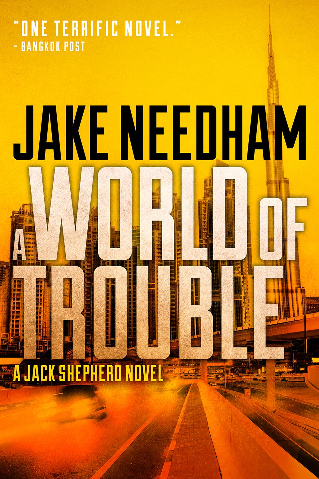 A WORLD OF TROUBLE (Jack Shepherd #3)