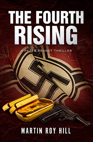 The Fourth Rising (Peter Brandt Thrillers Book 3)