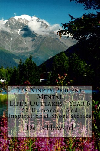 It's Ninety Percent Mental - Life's Outtakes Year 6