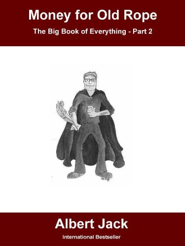 Money for Old Rope - Part 2 (The Big Book of Everything Else)