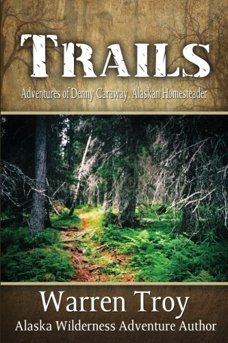 Trails: Living in the Alaska Wilderness