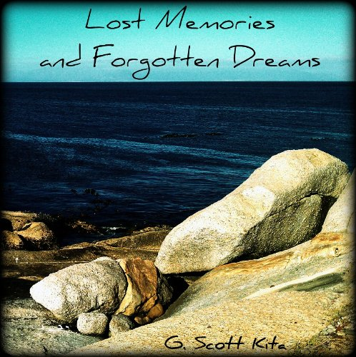 Lost Memories and Forgotten Dreams