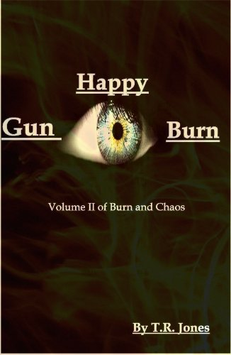 Gun Happy Burn (Burn & Chaos Book II)