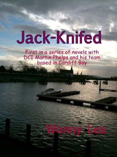 Jack-Knifed (DCI Martin Phelps Cardiff Bay Series Book 1)